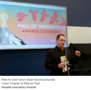 Ride for Dad Yukon,  Yukon Chapter of Ride for Dad - Notable Innovators Awards